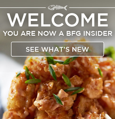 Welcome! You are now a BFG Insider.
